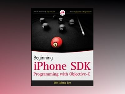 Beginning iPhone SDK Programming with Objective-C av Wei-Meng Lee