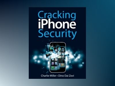 Cracking iPhone Security av Charles Miller