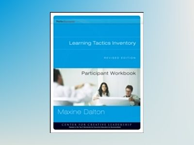 Learning Tactics Inventory Participant Workbook, Revised av Maxine A. Dalton