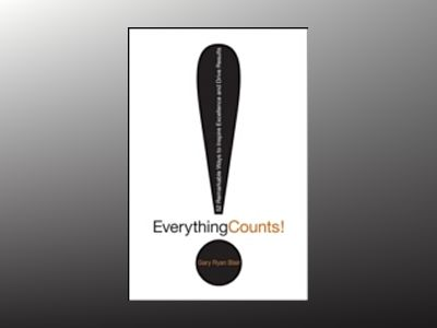 Everything Counts: 52 Remarkable Ways to Inspire Excellence and Drive Resul av Gary RyanBlair
