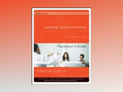 Learning Tactics Inventory Facilitator's Guide Set, Revised av Maxine A. Dalton