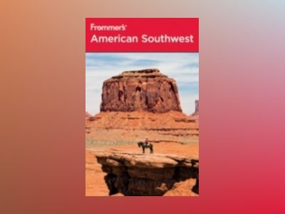 Frommer's American Southwest, 4th Edition av Don Laine