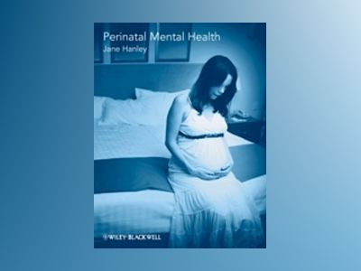 Perinatal Mental Health : A guide for Health Professionals and Users av Vivienne Hanley