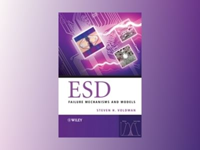ESD: Failure Mechanisms and Models av Steven H. Voldman