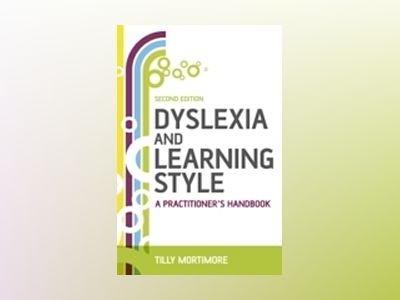 Dyslexia and Learning Style: A Practitioner's Handbook, 2nd Edition av Tilly Mortimore