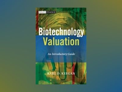 Biotechnology Valuation: An Introductory Guide av Karl Keegan