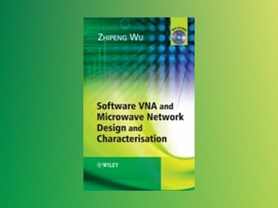 Software VNA and Microwave Network Design and Characterisation av Zhipeng Wu