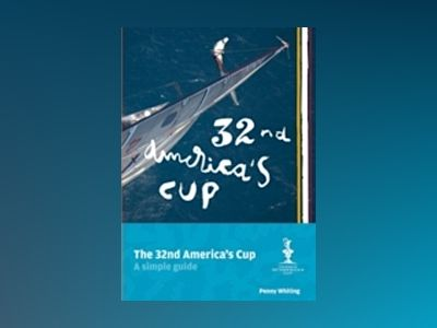 The 32nd America's Cup : A Simple Guide av Penny Whiting