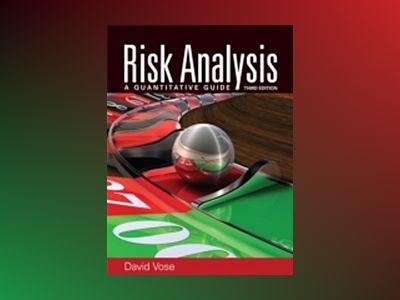 Risk Analysis: A Quantitative Guide, 3rd Edition av David Vose