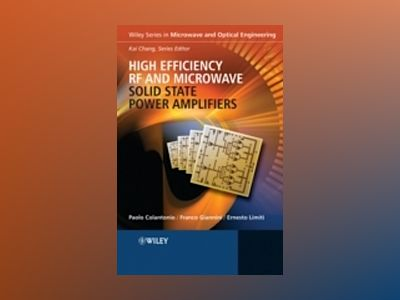 High Efficiency RF and Microwave Solid State Power Amplifiers av Paolo Colantonio