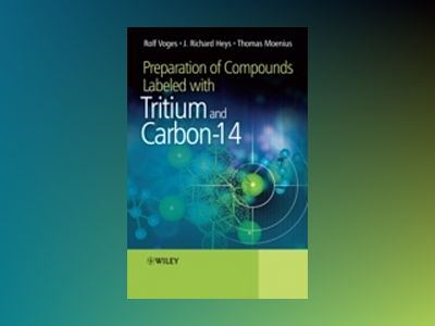 Preparation of Compounds Labeled with Tritium and Carbon-14 av J Richard Heys