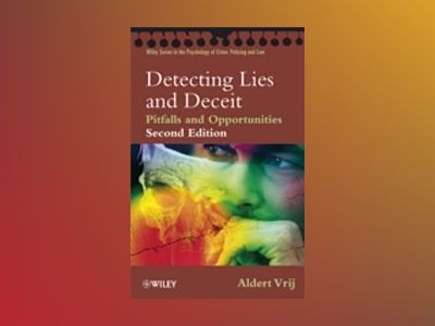 Detecting Lies and Deceit: Pitfalls and Opportunities, 2nd Edition av Aldert Vrij