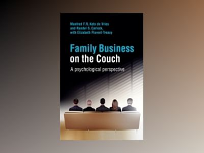 Family Business on the Couch: A Psychological Perspective av Manfred F. R. Kets de Vries