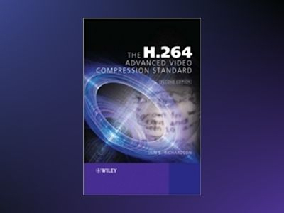 The H.264 Advanced Video Compression Standard, 2nd Edition av IainRichardson