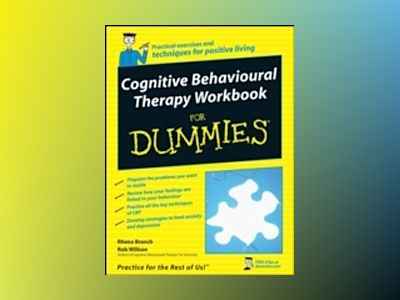 Cognitive Behavioural Therapy Workbook For Dummies av Rhena Branch