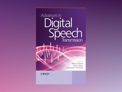 Advances in Digital Speech Transmission av Rainer Martin