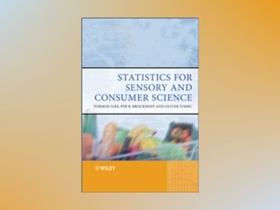 Statistics for Sensory and Consumer Science av Tormod N?s