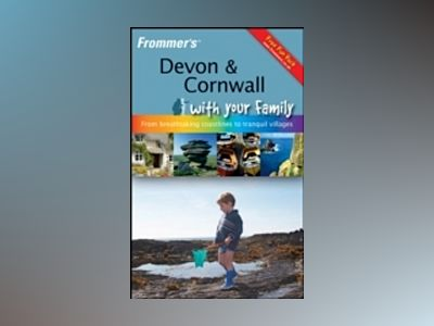 Frommer's Devon and Cornwall with Your Family: From Breathtaking Coastlin av Sue Viccars