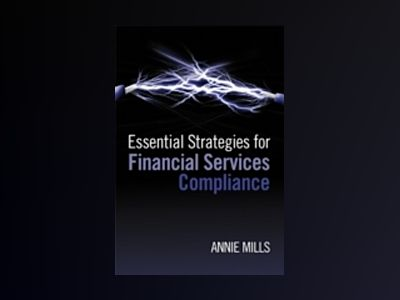Essential Strategies for Financial Services Compliance av Annie Mills