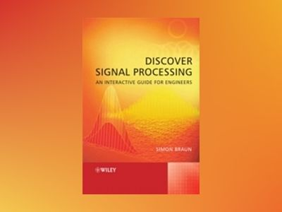 Discover Signal Processing: An Interactive Guide for Engineers av S. Braun