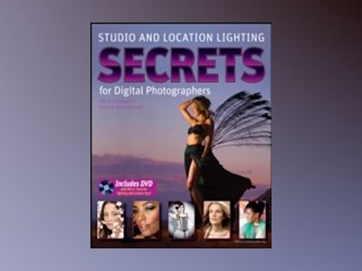 Studio and Location Lighting Secrets for Digital Photographers av Rick Sammon
