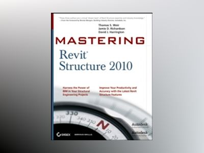 Mastering Revit Structure 2010 av ThomasWeir
