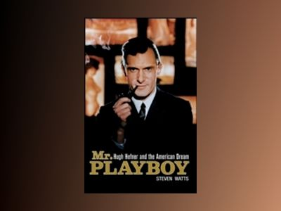 Mr Playboy: Hugh Hefner and the American Dream av StevenWatts