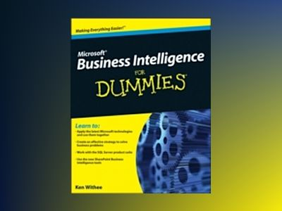 Microsoft Business Intelligence For Dummies av Ken Withee