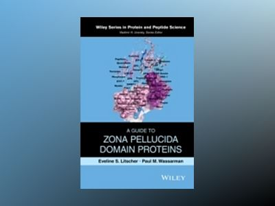 Zona Pellucida Domain Proteins av Paul Wassarman