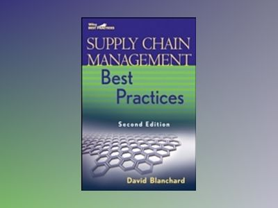 Supply Chain Management Best Practices, 2nd Edition av David Blanchard