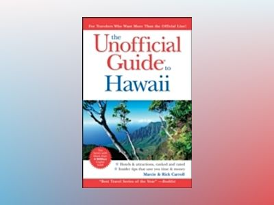 The Unofficial Guide to Hawaii, 6th Edition av Rick Carroll
