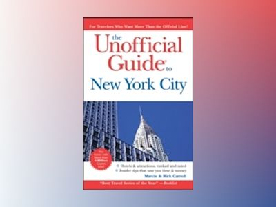 The Unofficial Guide to New York City, 7th Edition av Eve Zibart