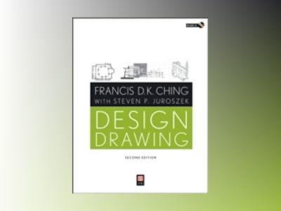 Design Drawing, 2nd Edition av Francis D. Ching
