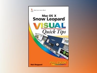 Mac OS X Snow Leopard Visual Quick Tips av Rob Sheppard