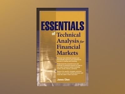 Essentials of Technical Analysis for Financial Markets av James Chen