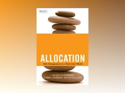 The New Science of Asset Allocation: Risk Management in a Multi-Asset World av Thomas Schneeweis