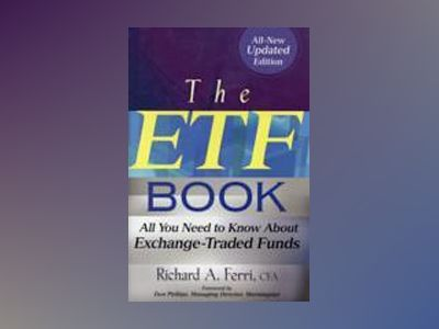 The ETF Book: All You Need to Know About Exchange-Traded Funds, Updated Edi av Richard A. Ferri