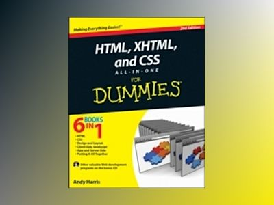 HTML, XHTML and CSS All-In-One For Dummies , 2nd Edition av Andy Harris