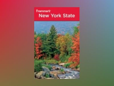 Frommer's New York State, 4th Edition av Brian Silverman