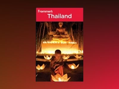 Frommer's Thailand, 9th Edition av Ron Emmons