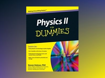 Physics II For Dummies? av Steven Holzner