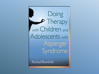 Doing Therapy with Children and Adolescents with Asperger Syndrome av Richard Bromfield