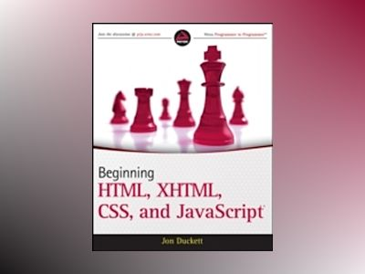Beginning HTML, XHTML, CSS, and JavaScript av Jon Duckett