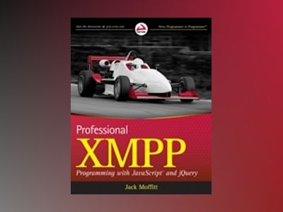 Professional XMPP Programming with JavaScript and jQuery av Jack Moffitt