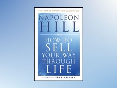 How To Sell Your Way Through Life av NapoleonHill