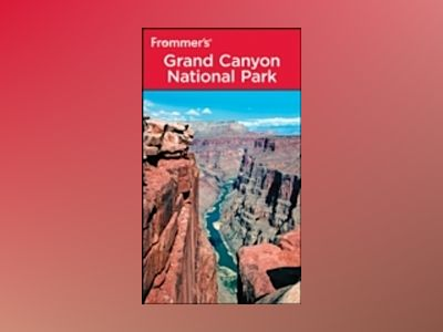 Frommer's Grand Canyon National Park, 7th Edition av Shane Christensen