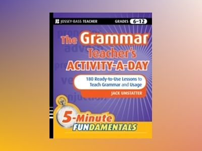 The Grammar Teacher's Activity-a-Day: 180 Ready-to-Use Lessons to Teach Gra av Jack Umstatter