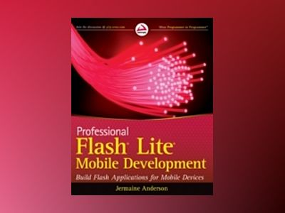 Professional Flash Lite Mobile Development av J. G. Anderson