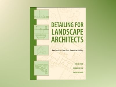Landscape Architectural Detailing: Function, Constructibility, Aesthetics a av Thomas R. Ryan