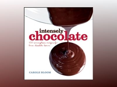 Intensely Chocolate av Carole Bloom